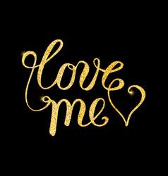 Love me glitter golden hand lettering vector