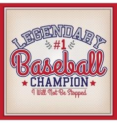 Baseball legendary champion vector
