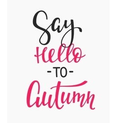 Say hello autumn quotes lettering vector