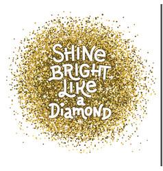 Shine bright like a diamond hand lettering quote vector