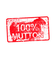 100 per cent mutton - red rubber dirty grungy vector