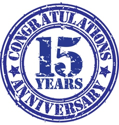 Congratulations 15 years anniversary grunge rubber vector
