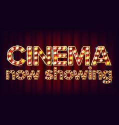 cinema now showing banner cinema glowing vector image
