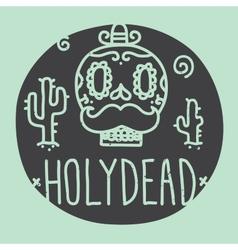 Holy dead sugar skull vector