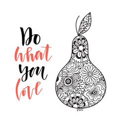 Pear hand drawn zentangle design with lettering vector