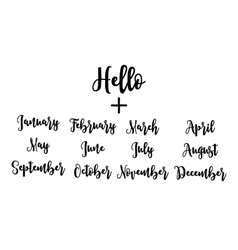 Handwritten set hello plus months vector