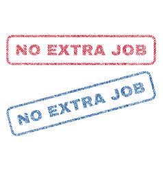 No extra job textile stamps vector