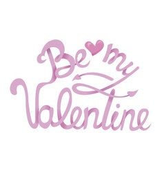 Be my Valentine Hand Drawing Lettering design vector image vector image