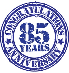 Congratulations 85 years anniversary grunge rubber vector image vector image