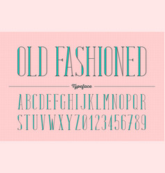 Old fashioned trendy retro type style alphabet vector