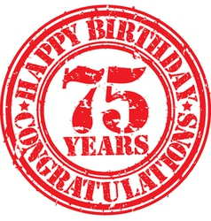 Happy birthday 75 years grunge rubber stamp vector image vector image