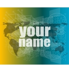 your name word on digital screen social concept vector image