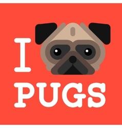 I love pugs Cute fashion Hipster pug dog pet vector image