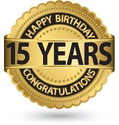 Happy birthday 15 years gold label vector