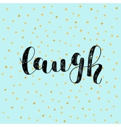 Laugh brush lettering vector