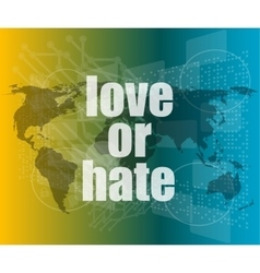 Love or hate words on digital touch screen vector