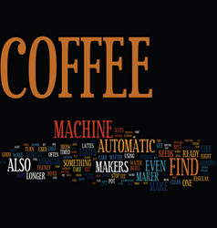 Find the best coffee machine for your needs text vector