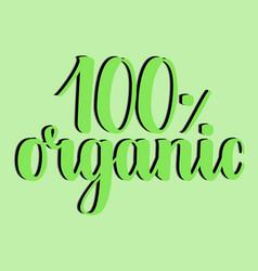 100 percent organic label handwritten calligraphy vector