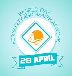 28 April World Day for Safety and Health at Work vector image