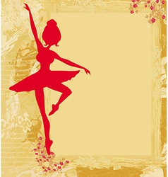 Beautiful ballerina in the background grunge vector image