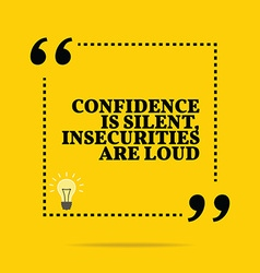 Inspirational motivational quote confidence is vector