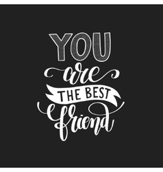 You are the best friend black and white hand vector