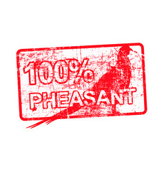 100 per cent pheasant - red rubber dirty grungy vector