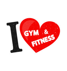 I love the gym and fitness inscription vector