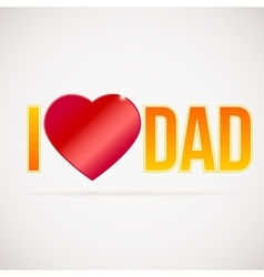 I love dad greetings card vector