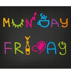 Monday and Friday vector image vector image