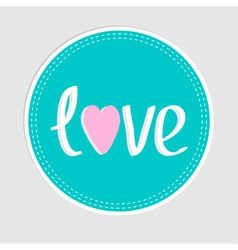 Round tag with word love and dash line flat design vector