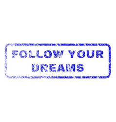 Follow your dreams rubber stamp vector