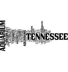 Tennessee aquarium helpful reviews text vector