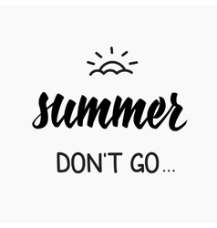 Summer dont go quotes lettering vector