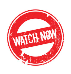 Watch now rubber stamp vector