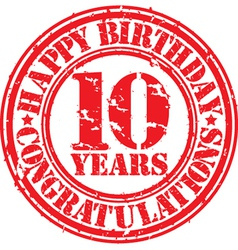 Happy birthday 10 years grunge rubber stamp vector