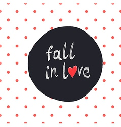 Fall in love polka dot white vector