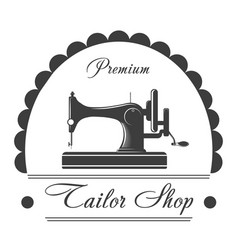 Premium tailor shop monochrome emblem with sewing vector