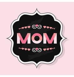 Trendy mom emblem badge wit chalkboard background vector