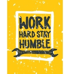 Work hard stay humble inspirational quote poster vector