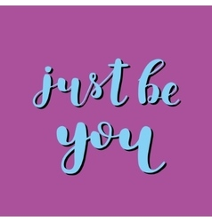 Just be you brush lettering vector