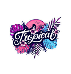 tropical hand written lettering vector image vector image