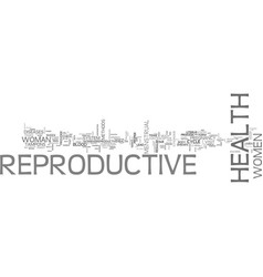Why should health of reproductive women taken vector