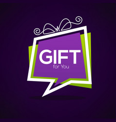 gift for you web banner looks like a speech vector image vector image