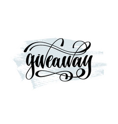 Giveaway - hand lettering inscription on blue vector