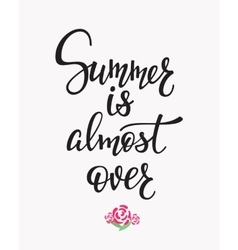 Summer is almost over quotes lettering vector