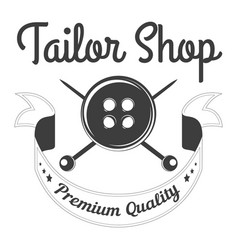 tailor shop of premium quality isolated monochrome vector image vector image