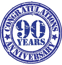 Congratulations 90 years anniversary grunge rubber vector