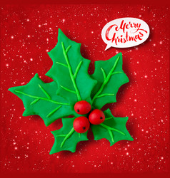 Plasticine figure of christmas holly vector