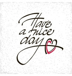 Have a nice day lettering handmade vector